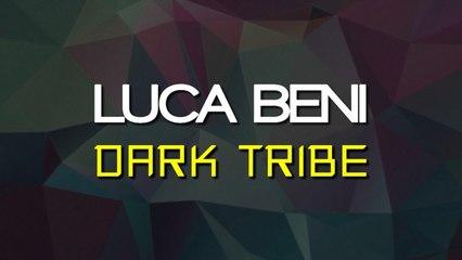 Luca Beni - Dark Tribe (Simon Lunardi Remix)