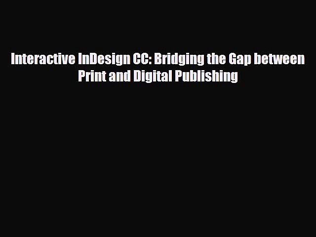 Adobe InDesign CS6 Interactive Digital Publishing for the Internet and the iPad