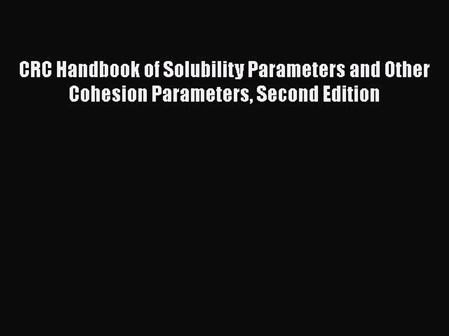 Hansen Solubility Parameters: A Users Handbook, Second Edition