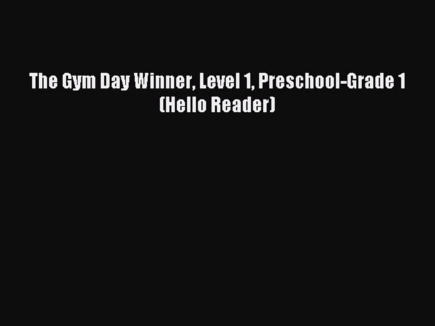 Pdf Download The Gym Day Winner Level 1 Preschool Grade 1 Hello Reader Pdf Video Dailymotion