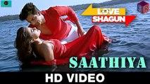 Saathiya - Love Shagun [2016] FT. Anuj Sachdeva & Nidhi Subbaiah [FULL HD] - (SULEMAN - RECORD)