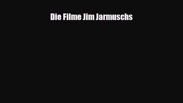 [PDF Download] Die Filme Jim Jarmuschs [PDF] Online