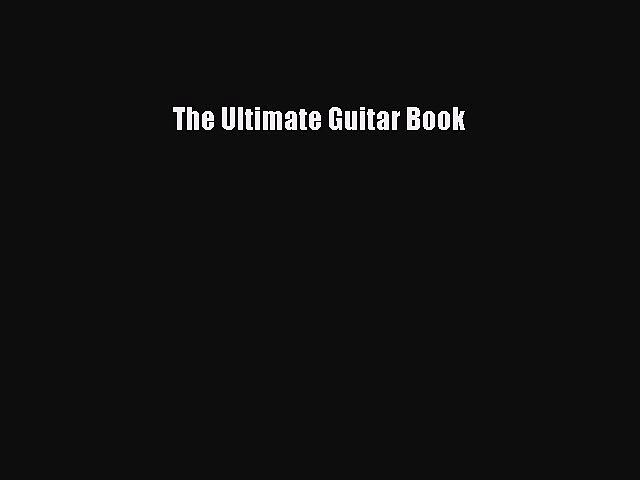 (PDF Download) The Ultimate Guitar Book PDF