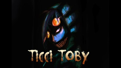 Ticci Toby | Creepypasta Themes