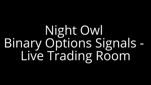 Night Owl Binary Options Signals – Live Trading Room