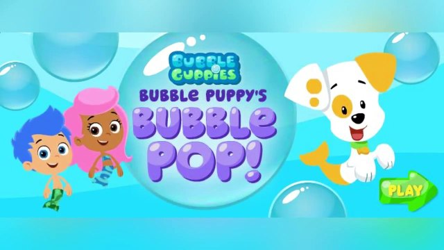 Bubble Guppies - Bubble Puppys Bubble Pop ! - Bubble Guppies Games