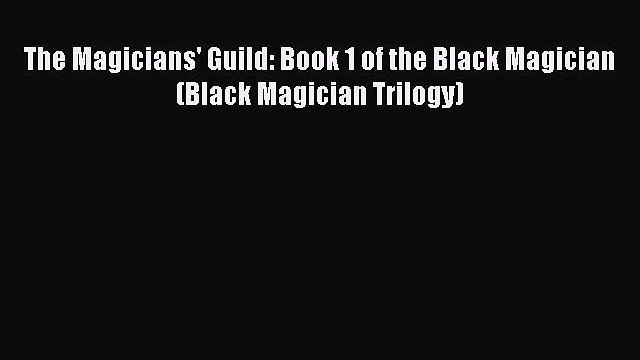 The Magicians' Guild: Book 1 of the Black Magician (Black Magician Trilogy) Read Online PDF