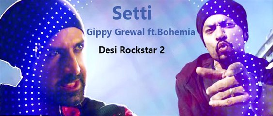 Setti - Gippy Grewal feat. Bohemia - Full Song - Latest Punjabi Song 2015