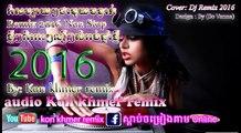 dj det remix 2016 club - khmer remix 3cha 2016 - khmer remix new - cambodia remix