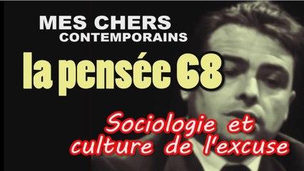 La pensée 68 (sociologie et culture de l'excuse)