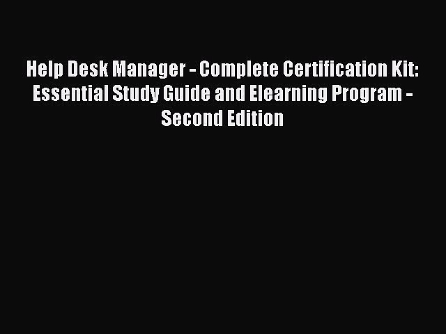 [PDF Download] Help Desk Manager – Complete Certification Kit: Essential Study Guide and Elearning