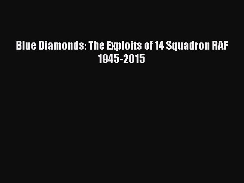 [PDF Download] Blue Diamonds: The Exploits of 14 Squadron RAF 1945-2015 [Read] Full Ebook