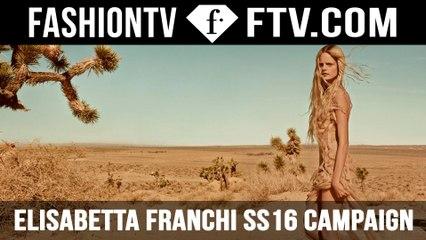 Elisabetta Franchi SS16 Campaign ft. Hanne Gaby Odiele | FTV.com
