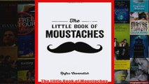 Download PDF  The Little Book of Moustaches FULL FREE