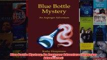 Download PDF  Blue Bottle Mystery An Asperger Adventure Asperger Adventures FULL FREE