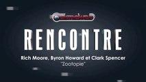 Zootopie : Rencontre avec Byron Howard, Rich Moore et Clark Spencer