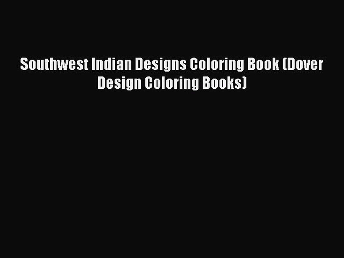 Southwest Indian Designs Coloring Book (Dover Design Coloring Books) Free  Download Book