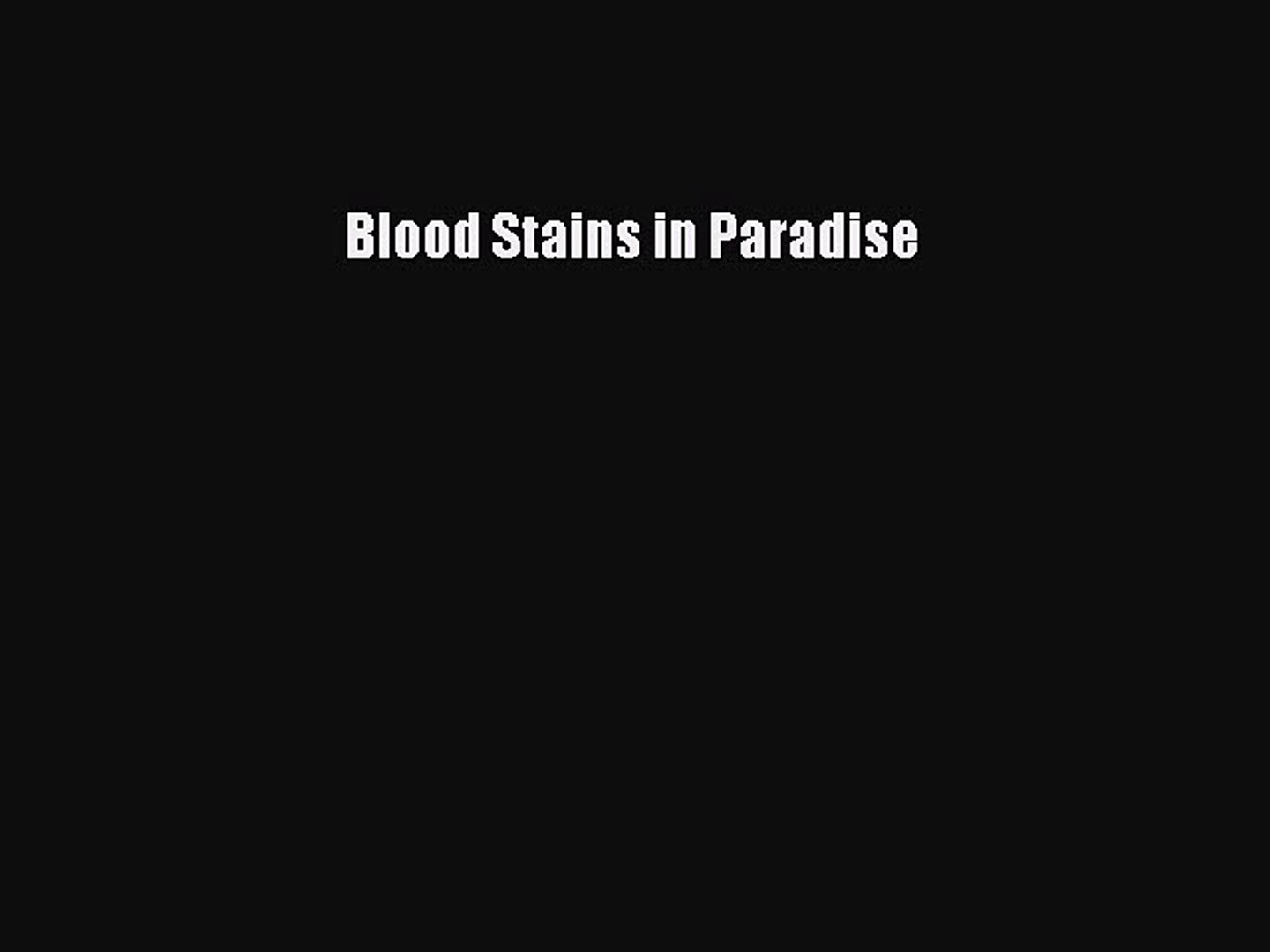 (PDF Download) Blood Stains in Paradise Read Online