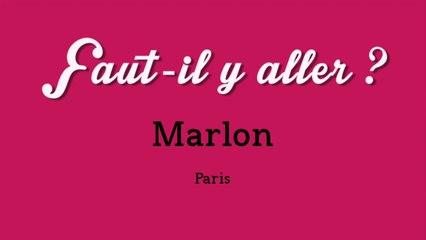 """""""Faut-il y aller ?"""" - Marlon"""