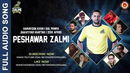 Peshawar Zalmi Official Theme Song Pashto - Gul Panra Hamayoon Khan Zeek Afridi Bakhtiar Khattak