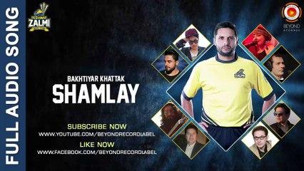 Shamlay - Bakhtiar Khattak - Peshawar Zalmi Song - PSL 2016