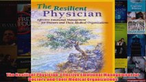 FREE PDF  The Resilient Physician Effective Emotional Management for Doctors and Their Medical FULL DOWNLOAD