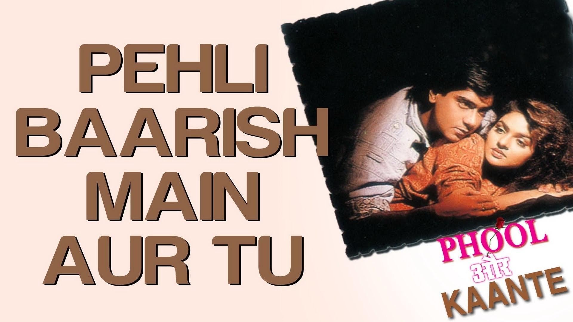 Pehli Baarish Main Aur Tu Film Phool Aur Kaante Ajay Devgan Madhoo ᴴᴰ