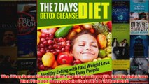 Download PDF  The 7 Day Detox Cleanse Diet Healthy Eating with Fast Weight Loss Diet Plan For Busy FULL FREE