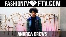 Andrea Crews F/W 16-17 | Paris Fashion Week : Men F/W 16-17 | FTV.com