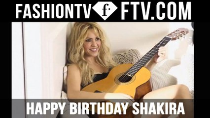 Happy Birthday, Shakira! | FTV.com