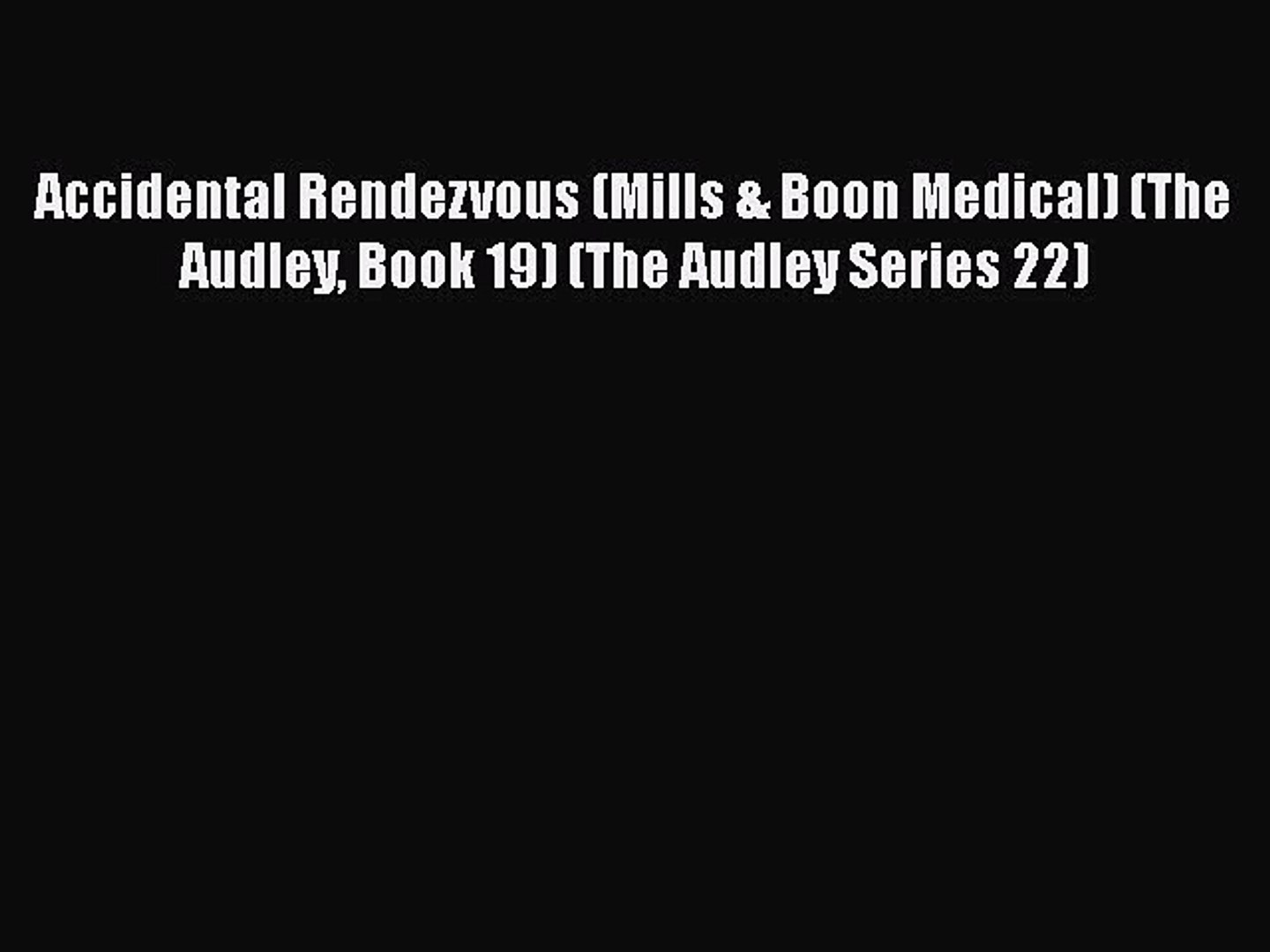 Accidental Rendezvous (Mills & Boon Medical) (The Audley, Book 19) (The Audley Series 22)