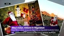 Cei peste şase sute de militari români din Afganistan sunt şi ei pregătiţi pentru venirea lui Moş Crăciun. Între misiunile zilnice din teatrul de război, soldaţii noştri au decorat baza din Kandahar