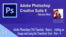 Adobe Photoshop CS6 Tutorials - Basics -  Adding an Image and using the Transform Tool - Part - 4