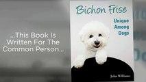 Bichon Frise Book Reviews | Bichon Frise Book | Bichon Frise Puppies | Bichon