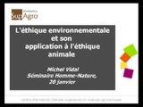 Séminaire relation homme-nature : l'ethique environnementale et son application à l'ethique animale