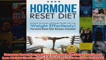 Download PDF  Hormone Reset Diet Balance Hormones Recharge Health and Lose Weight Effortlessly Hormone FULL FREE