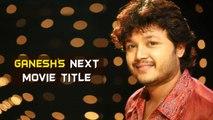 "Ganesh's next Movie Title is ""Gandu Endare Gandu"" | Kannada Focus"