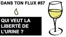 Qui veut la liberté de l'urine ? #DansTonFlux 57