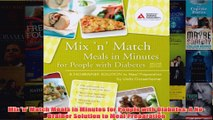 Download PDF  Mix n Match Meals in Minutes for People with Diabetes A NoBrainer Solution to Meal FULL FREE