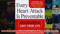 Download PDF  Every Heart Attack is Preventable How to Take Control of the 20 Risk Factors and Save FULL FREE