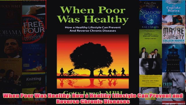 Download PDF  When Poor Was Healthy How a Healthy Lifestyle Can Prevent and Reverse Chronic Diseases FULL FREE