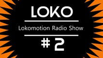 Loko Motion Radio # 2 (Mixed by Loko)