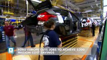 Ford Europe cuts jobs to achieve $200 million cost savings