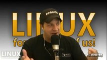 Linux For The Rest Of Us #61 - Podnutz Tech Podcast- - 4 / 5