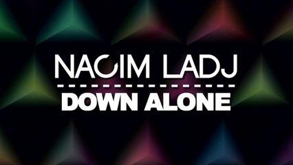 Nacim Ladj - Down Alone (Original Mix)