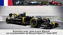 Présentation de l'équipe Renault Sport F1 2016 avec Jean-Louis Moncet