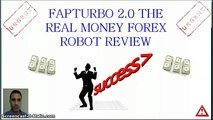 Fap Turbo 2.0 The Real Money Forex Robot Review - Fap Turbo 2.0 The Real Money Forex Robot Worth It?