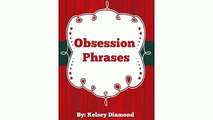Relationship Advice and Dating Tips for Women; Obsession Phrases