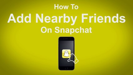 How to Add Nearby Friends on Snapchat