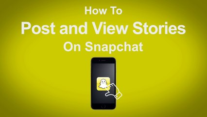 How to Post and View Stories on Snapchat